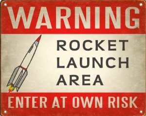 New Gift Ideas for 2012 Warning Rocket Launch Area Sign