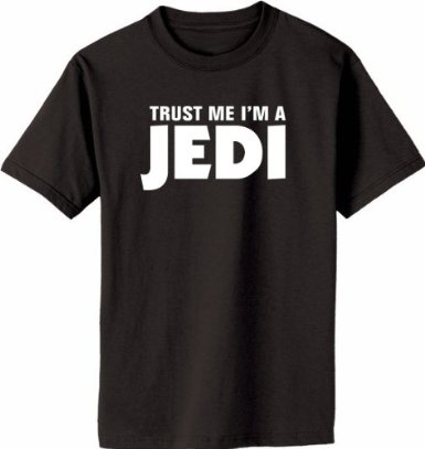Trust Me I'm A Jedi Shirt for Sale Best Gift of 2012