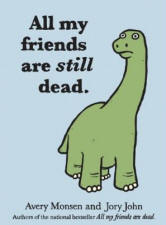 All My Friends Are Still Dead Book for sale